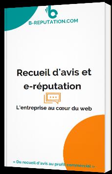 Recueil d' avis et e-réputation - L'entreprise au cœur du web