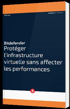 Protéger l'infrastructure virtuelle sans affecter les performances