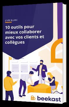 10 outils indispensables pour mieux collaborer avec vos clients et vos collègues