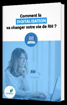 Comment la digitalisation va changer votre vie de RH ?