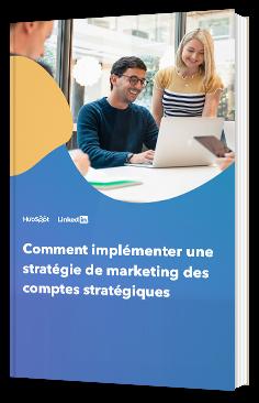 Comment implémenter une stratégie de marketing des comptes stratégiques