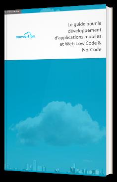 Le guide pour le développement d'applications mobiles et Web Low-code et No-code