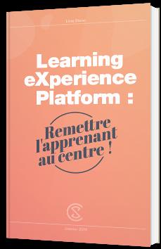 Learning eXperience Platform : Remettre l'apprenant au centre !
