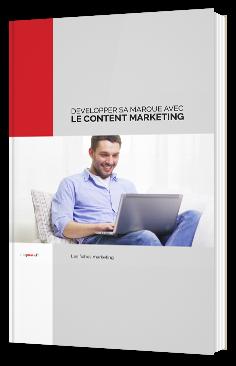 Développer sa marque avec le content marketing