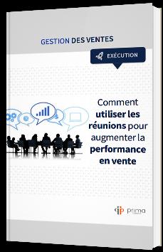 Comment utiliser les réunions pour augmenter la performance en vente
