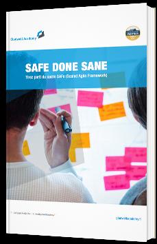 Safe Done Sane - Tirez parti du cadre SAFe (Scaled Agile Framework)