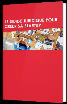 Le guide juridique pour créer sa startup