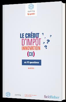 Le crédit d'impôt innovation (CII) en 10 questions