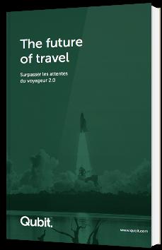 The future of travel - Surpasser les attentes du voyageur 2.0