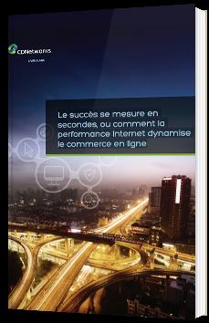 Le succès se mesure en secondes, ou comment la performance Internet dynamise le commerce en ligne