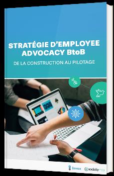 Stratégie d'Employee Advocacy BtoB : de la construction au pilotage