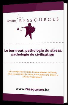 Le burn-out, pathologie du stress, pathologie de civilisation