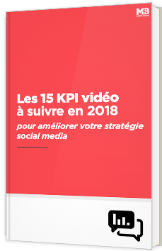 Les 15 KPI vidéo à suivre en 2018 pour améliorer votre stratégie social media