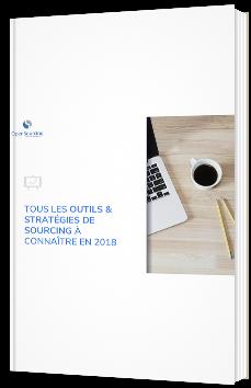Tous les outils & stratégies de sourcing à connaître en 2018