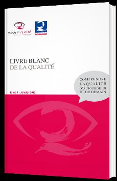Livre blanc de la qualité - Tome 1