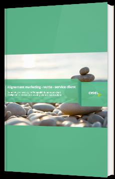 Alignement marketing - vente - service client