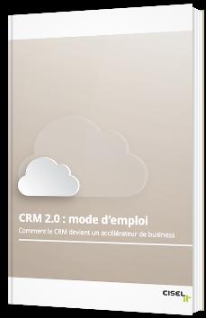 CRM 2.0 : Mode d'emploi