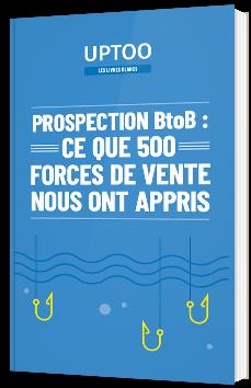Prospection BtoB : ce que 500 forces de vente nous ont appris