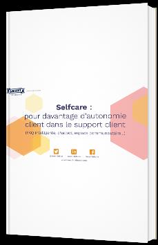 Selfcare : pour davantage d'autonomie client dans le support client