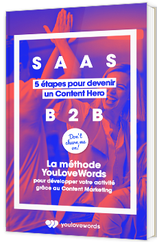 SaaS B2B -  5 étapes pour devenir un Content Hero