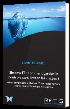 Shadow IT : comment garder le contrôle sans limiter les usages ?