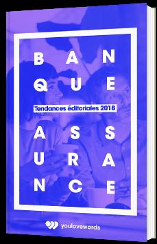 Banque & Assurance - Tendances éditoriales 2018