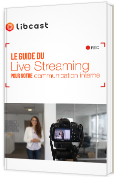 Le guide du Live Streaming pour votre communication interne