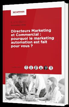 Directeurs Marketing et Commercial : pourquoi le marketing automation est fait pour vous ?