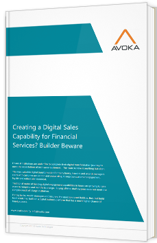 Creating a digital sales capability for financial services ? Builder beware