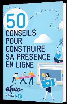 50 conseils pour construire sa présence en ligne