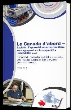Le Canada d'abord – Exploiter l'approvisionnement militaire en s'appuyant sur les capacités industrielles clés