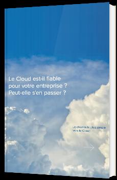 Le Cloud est-il fiable pour votre entreprise ? Peut-elle s'en passer ?