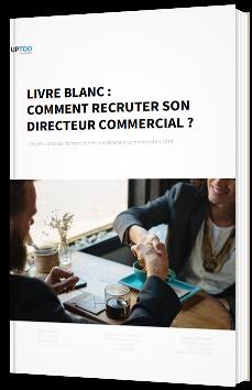 Livre blanc : comment recruter son directeur commercial ?