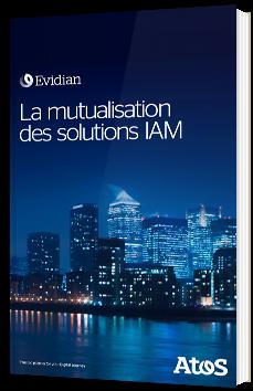 La mutualisation des solutions IAM