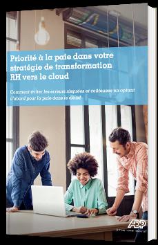 Priorité à la paie dans votre stratégie de transformation RH vers le cloud