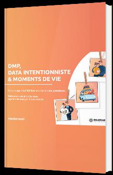 DMP, data intentionniste & moments de vie