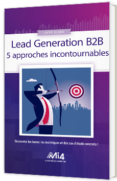 Lead Generation B2B - 5 approches incontournables