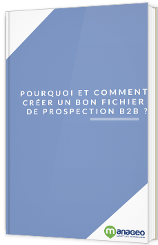 Pourquoi et comment créer un bon fichier de prospection B2B ?