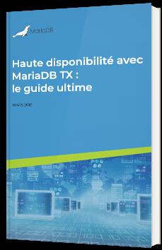 Haute disponibilité avec MariaDB TX : le guide ultime