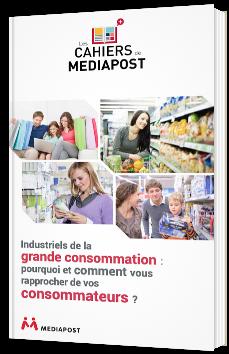 Industriels de la grande consommation - pourquoi et comment vous rapprocher de vos consommateurs ?