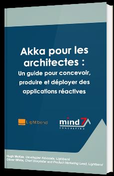 Akka pour les architectes : Un guide pour concevoir, produire et déployer des applications réactives