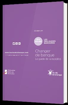 Changer de banque : le guide de la mobilité