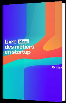 Livre blanc des métiers en startup