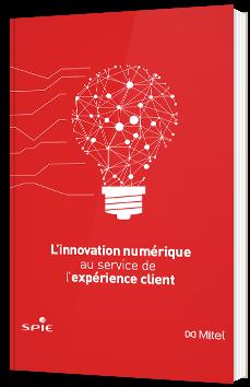 L'innovation numérique au service de l'expérience client