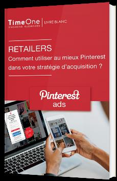 Retailers - Comment utiliser au mieux Pinterest dans votre stratégie d'acquisition ?