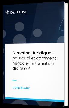 Direction Juridique : pourquoi et comment négocier la transition digitale ?
