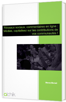 Réseaux sociaux, commentaires en ligne : Médias, capitalisez sur les contributions de vos communautés !