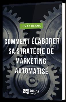 Comment élaborer sa stratégie de marketing automatisé