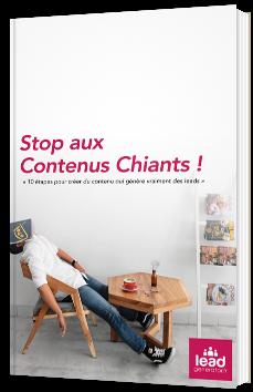 Stop aux contenus chiants ! 10 étapes pour créer du contenu qui génère vraiment des leads