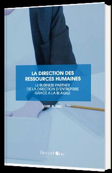 La direction RH - Le business partner de la direction d'entreprise grace a la BI agile